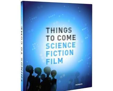 Gewinnspiel: «THINGS TO COME · Science · Fiction · Film»