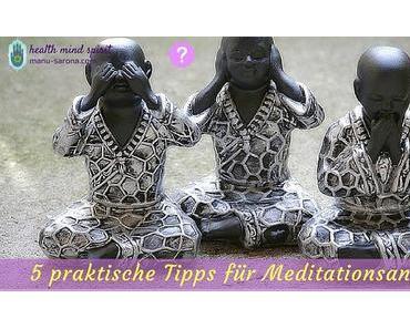 5 praktische Tipps für Meditationsanfänger