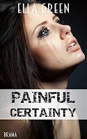 """[Blick ins Buch] Leseprobe aus """"Painful Certainty"""" von Ella Green"""