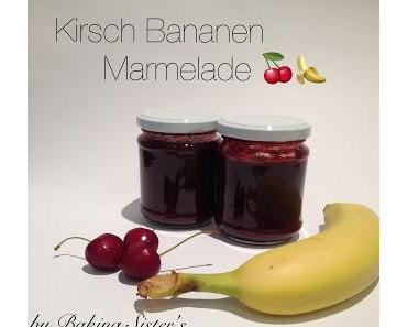 Kirsch Bananen Marmelade mit Amaretto - Teil 7 unserer Kirsch Woche