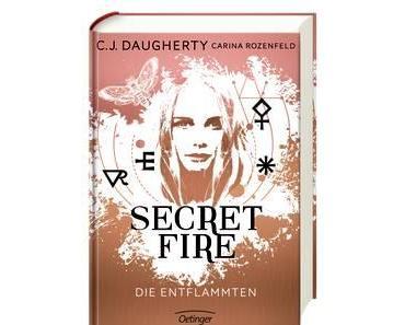 (Rezension) Secret Fire Die Entflammten - C.J. Daugherty