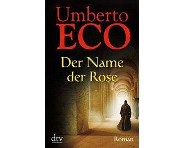 """""""Der Name der Rose"""" – Umberto Eco"""