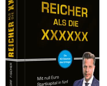 Reicher als die XXXXXX – Gratis Buch von Alex Fischer