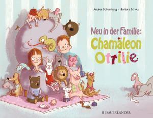 Schomburg, Andrea: Neu in der Familie – Chamäleon Ottilie (Kinderbuch)
