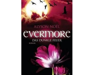 Evermore - Das dunkle Feuer von Alyson Noël