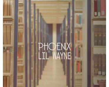 Phoenix x Lil Wayne