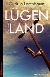 """Rezension: """"Lügenland"""" (Gudrun Lerchbaum)"""