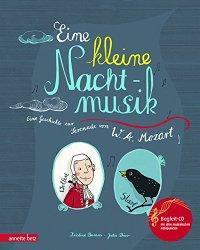 Eine kleine Nachtmusik: Eine Geschichte zur Serenade von W. A. Mozart