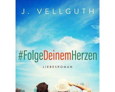 #FolgeDeinemHerzen; J. Vellguth