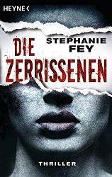 """Leseeindruck: """"Die Zerrissenen"""" von Stephanie Fey"""