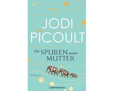 """[Rezension] Jodi Picoult – """"Die Spuren meiner Mutter"""""""