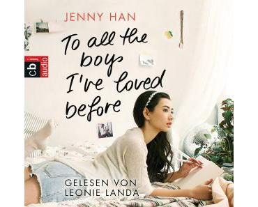 :: Rezension :: To all the Boys I´ve loved before von Jenny Han – Hörbuch