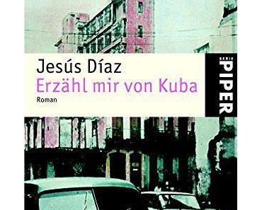 {Rezension} Erzähl mir von Kuba von Jesús Díaz