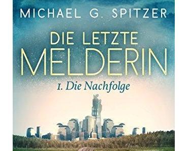 Ich lese.. Die letzte Melderin von Michael G. Spitzer