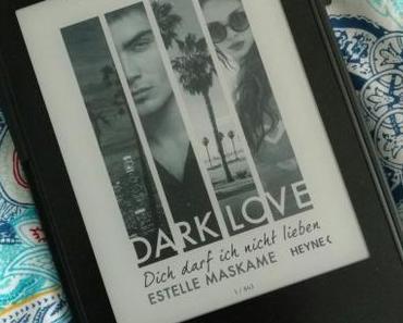[Books] DARK LOVE Band 1 - Dich darf ich nicht lieben von Estelle Maskame