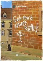[Rezension] Geh nach Hause, Küttl (Rolf Kühne)