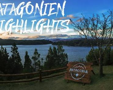 Patagonien Highlights –  13 Orte, die du unbedingt besuchen solltest