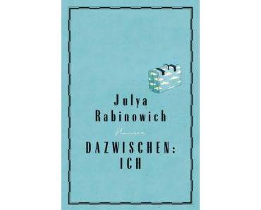 Julya Rabinowich. Dazwischen: Ich