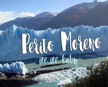 Ice, Ice Baby – Am spektakulären Perito Moreno Gletscher in Argentinien