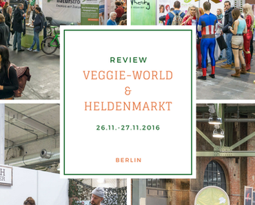 Review: Veggie-World & Heldenmarkt