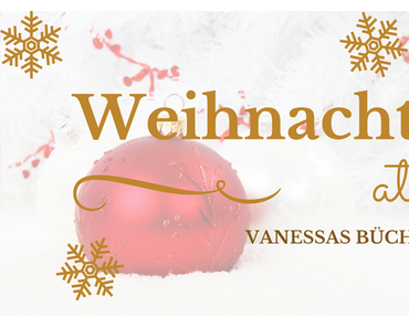 Weihnachten at Vanessas Bücherecke – Schuld war nur der Mistelzweig von Judy Asley und Mince Pies