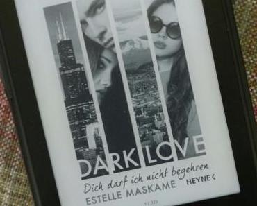 [Books] DARK LOVE Band 3 - Dich darf ich nicht begehren von Estelle Maskame