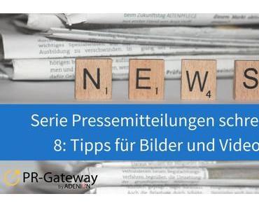 Tipp 8: Pressemitteilungen schreiben – Tipps für Bilder und Videos