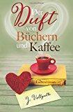 """""""Der Duft von Büchern und Kaffee"""" von J. Vellguth"""