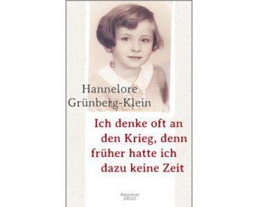 [Rezension] Ich denke oft an den Krieg, denn früher hatte ich dazu keine Zeit von Hannelore Grünberg-Klein