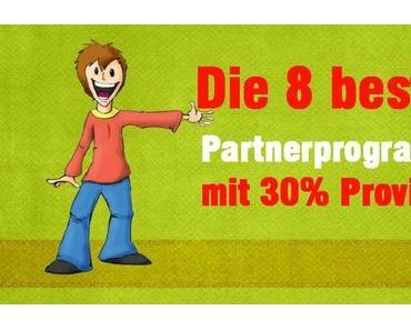 Die 8 besten Partnerprogramme mit 30% Provision