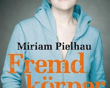 Fremdkörper; Miriam Pielhau