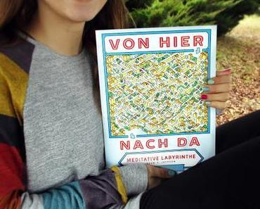"""""""Von hier nach da""""  - Auf Entspannungsreise durch die bunte Welt der Labyrinthe (Werbung)"""