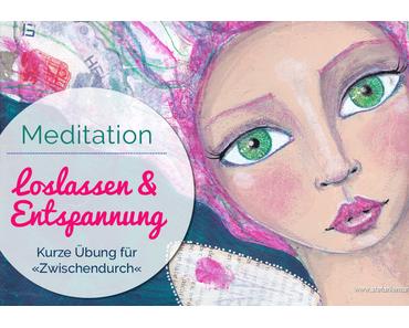 Kurze Meditation zum Loslassen & für Entspannung