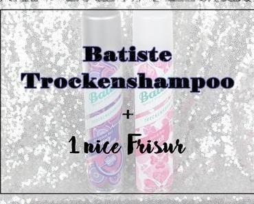 |Batiste| Favorite Trockenshampoo & 1 nice Frisur vong Style her