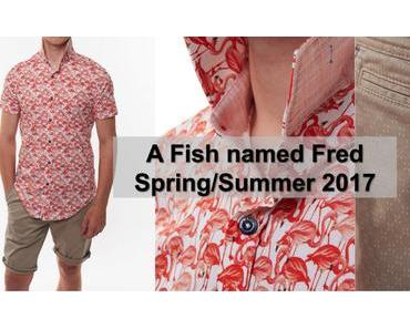 A Fish named Fred – Frühling/Sommer 2017