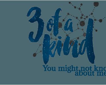 3 Dinge, die ihr noch nicht über mich wusstet {3 of a kind}