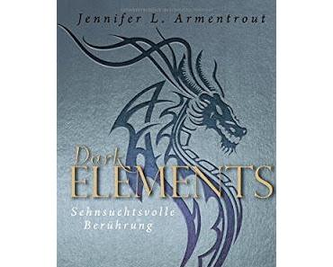 {Rezension} Jennifer L. Armentrout - Sehnsuchtsvolle Berührung (Dark Elements #3)