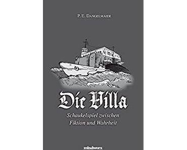 [Gastrezension|Marco] Die Villa – Schaukelspiel zwischen Fiktion und Wahrheit von P.E. Dangelmaier