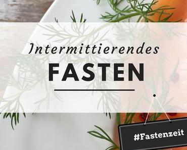 Intermittierendes Fasten – 2. Teil der Artikelserie über das Fasten