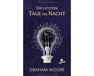 """""""Die letzten Tage der Nacht"""" – Graham Moore"""