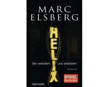 [Rezension] Was wäre wenn … – Helix von Marc Elsberg