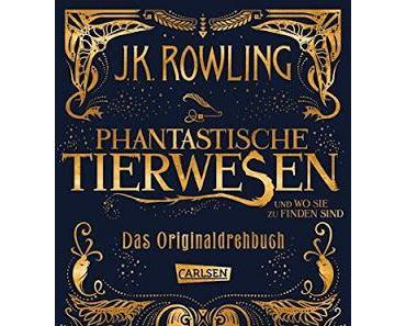 {Rezension} J.K. Rowling - Phantastische Tierwesen und wo sie zu finden sind