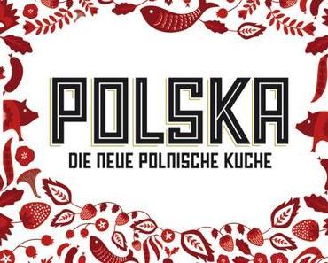 Kochbuch: Polska – Die neue polnische Küche | Zuza Zak