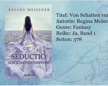 [Rezension] Seductio: Von Schatten verführt von Regina Meissner