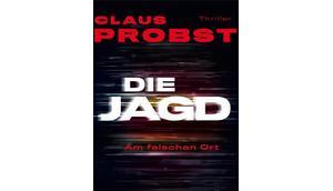 Jagd Neuer Thriller Claus Probst