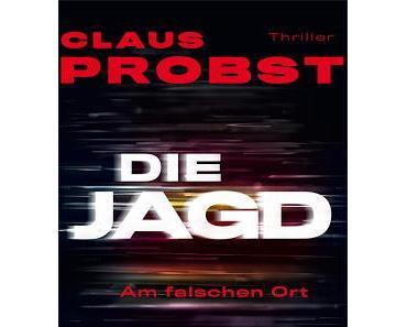 Die Jagd - Neuer Thriller von Claus Probst
