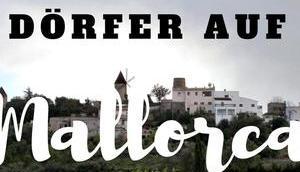 Dörfer Mallorca, besuchen musst