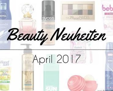 Beauty Neuheiten April 2017 – Preview