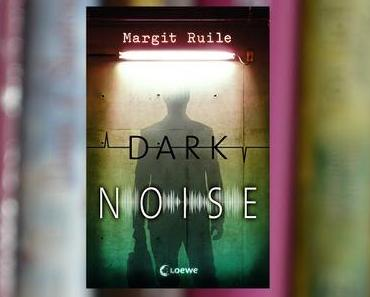 Dark Noise - Margit Ruile