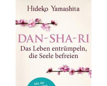 DAN-SHA-RI - Das Leben entrümpeln, die Seele befreien - Hideko Yamahita